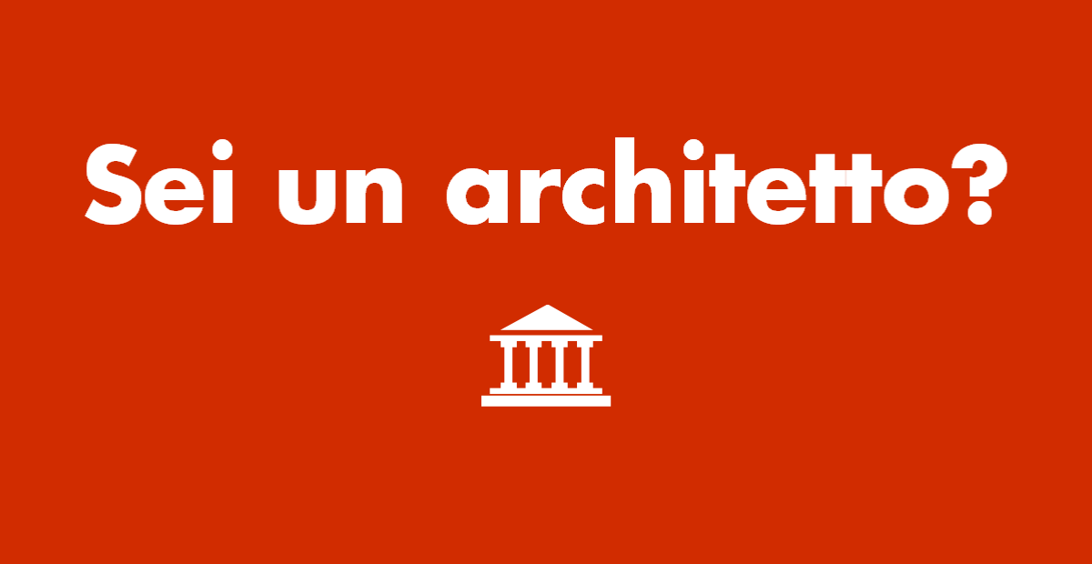 Sei un architetto?