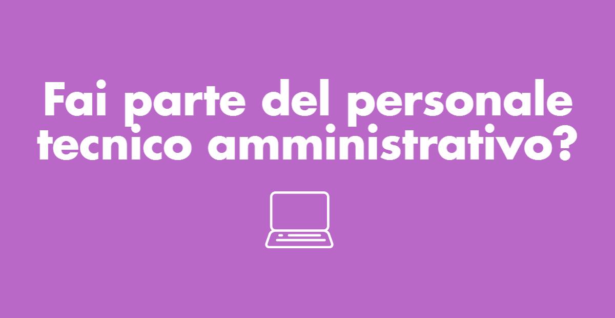 Fai parte del personale tecnico-amministrativo?