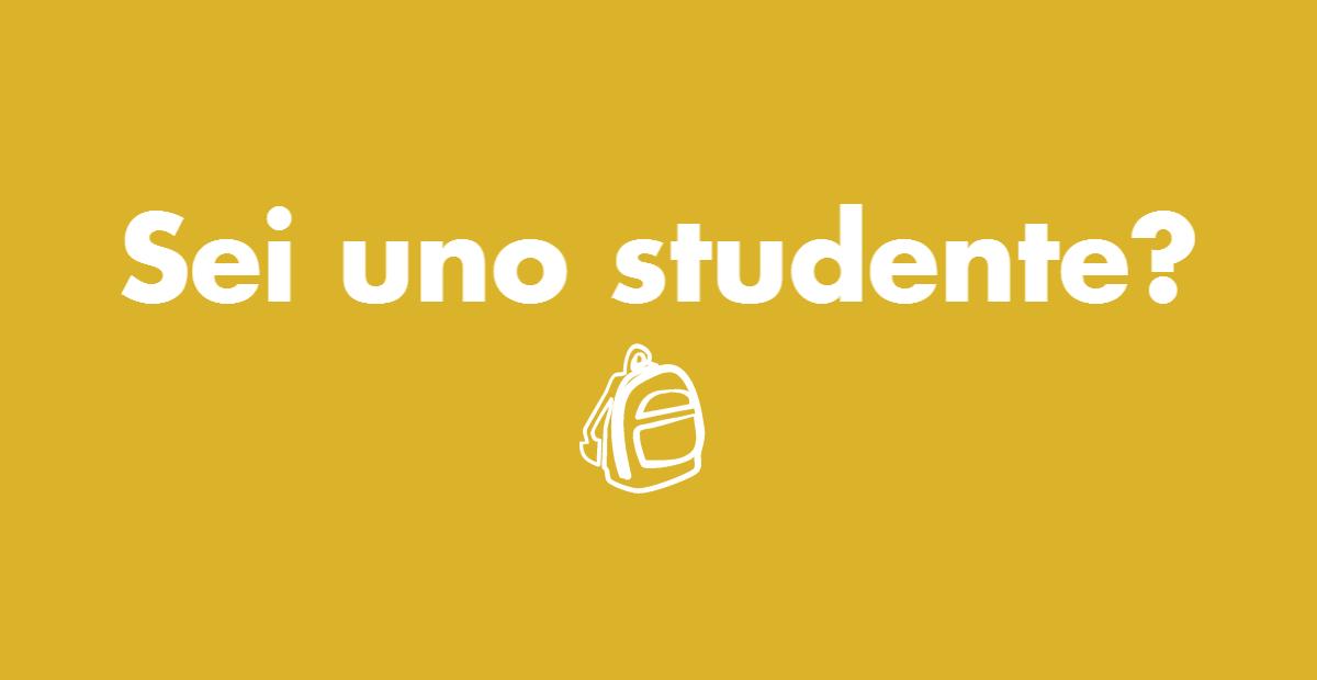 Sei un studente?